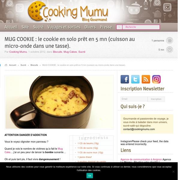 Cooking Mumu MUG COOKIE : le cookie en solo prêt en 5 mn (cuisson au micro-onde dans une tasse)