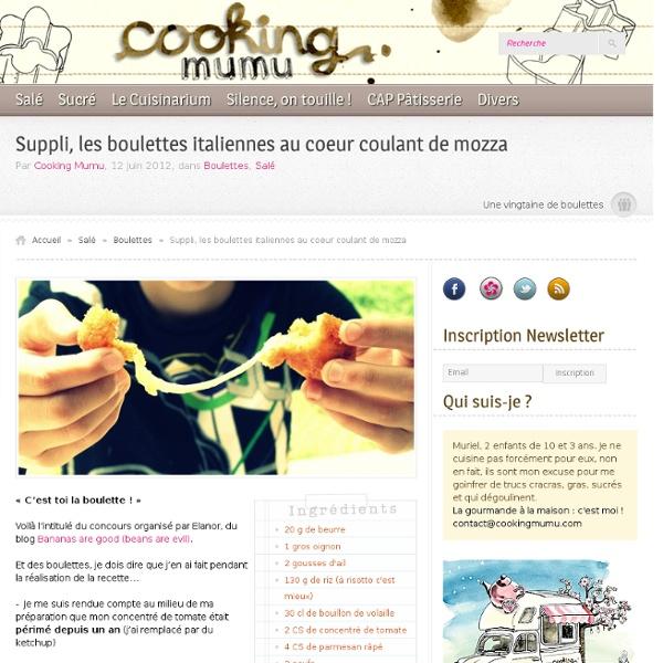 Cooking Mumu – Suppli, les boulettes italiennes au coeur coulant de mozza