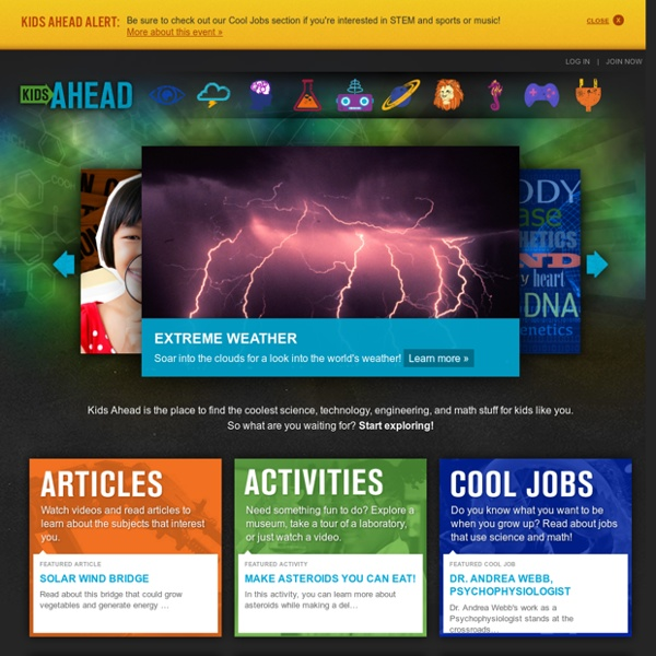 Kids Ahead - The coolest science, technology, engineering, and math stuff for kids like you!
