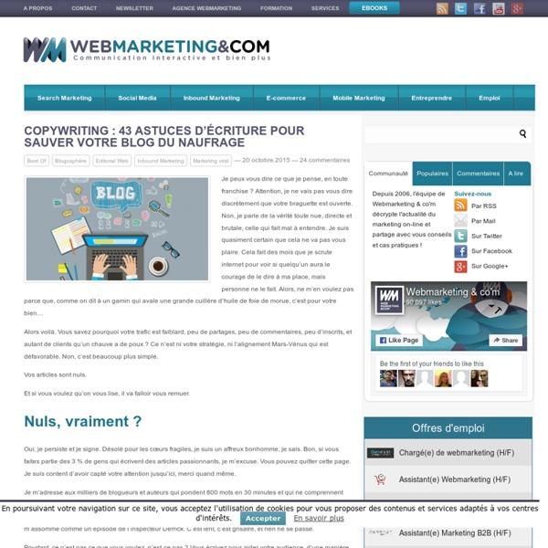 Copywriting : 43 astuces d'écriture pour sauver votre blog du naufrage