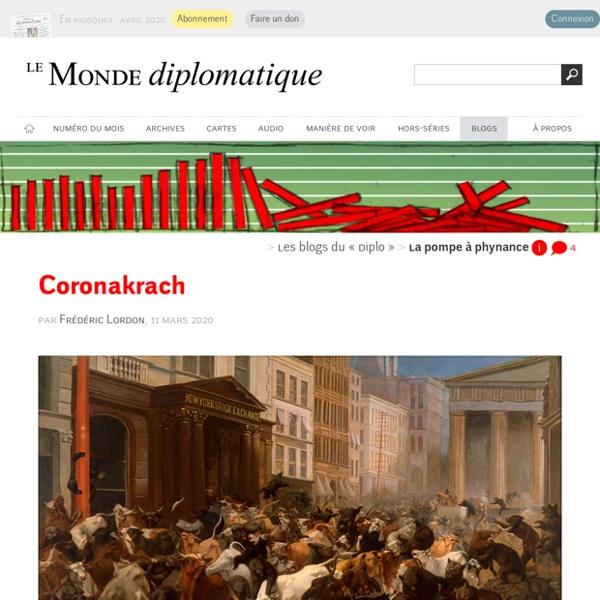 Coronakrach, par Frédéric Lordon (Les blogs du Diplo, 11 mars 2020)