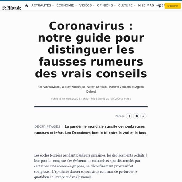 Coronavirus: notre guide pour distinguer les fausses rumeurs des vrais conseils