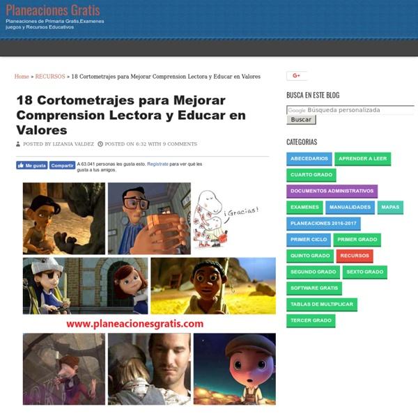 18 Cortometrajes para Mejorar Comprension Lectora y Educar en Valores