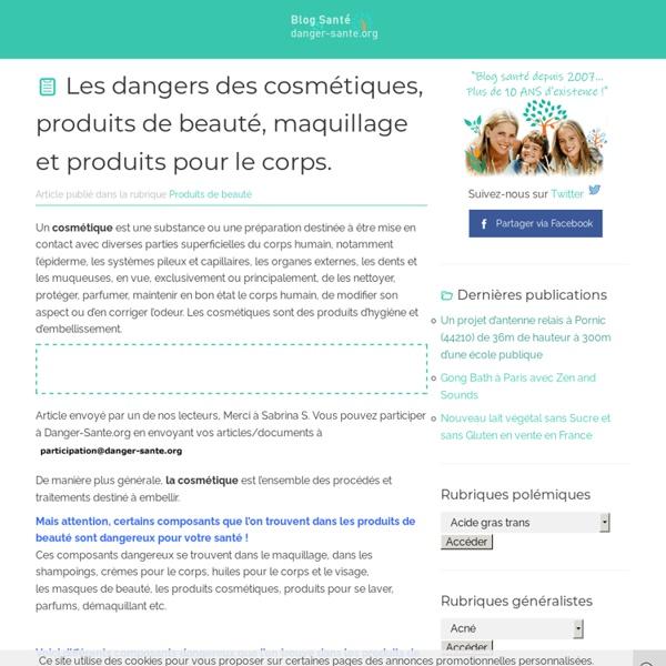 Produits de beauté, cosmétique, maquillage attention aux dangers pour la santé de ces produits