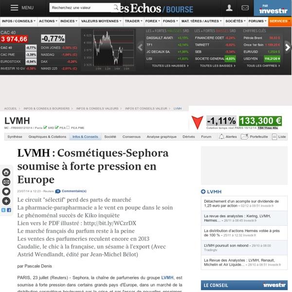 LVMH : Cosmétiques-Sephora soumise à forte pression en Europe, infos et conseils valeur FR0000121014, MC