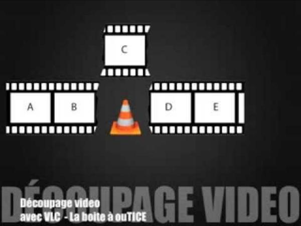 Découpage d'un film avec VLC