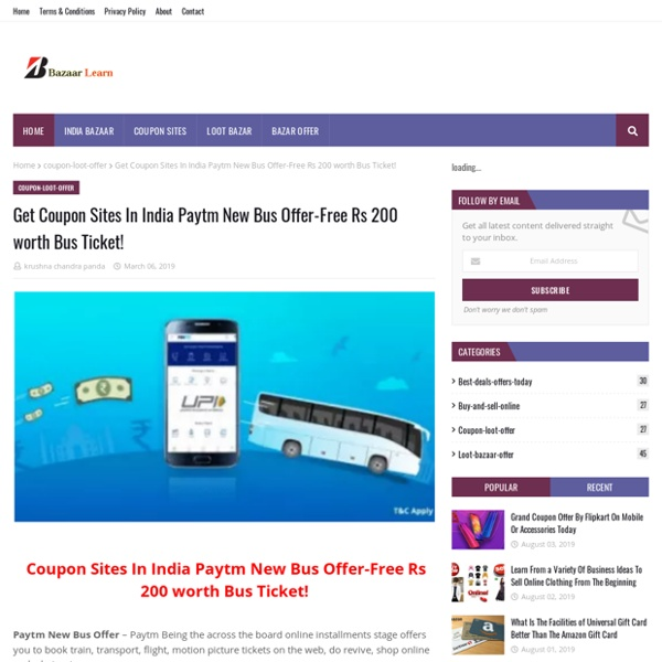 Get Coupon Sites In India Paytm New Bus Offer-Free Rs 200 worth Bus Ticket!