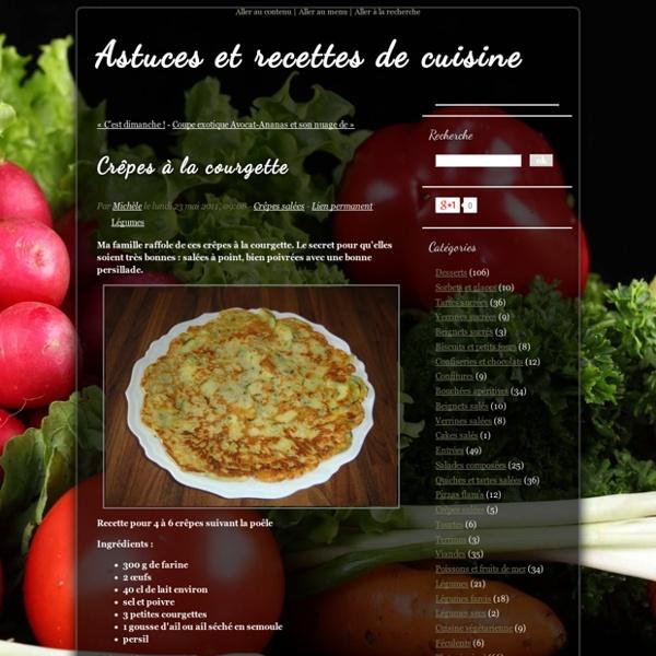Crêpes à la courgette - Astuces et recettes de cuisine