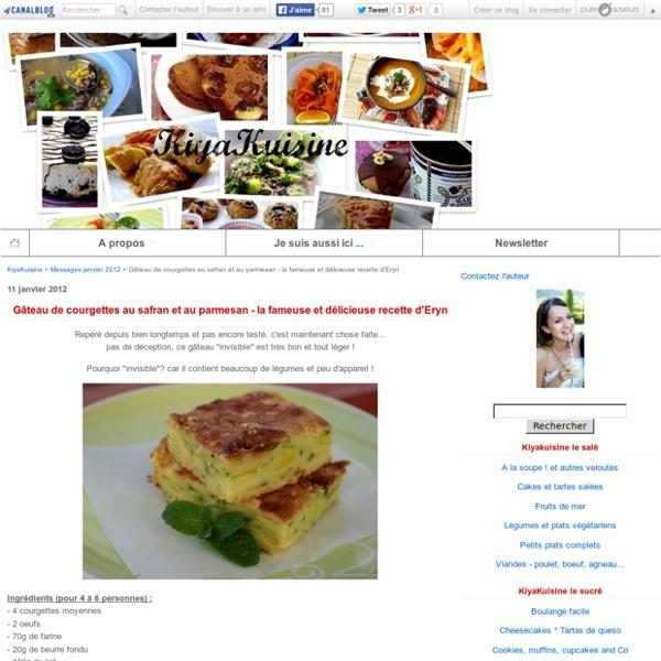 Gâteau de courgettes au safran et au parmesan - la fameuse et délicieuse recette d'Eryn - KiyaKuisine