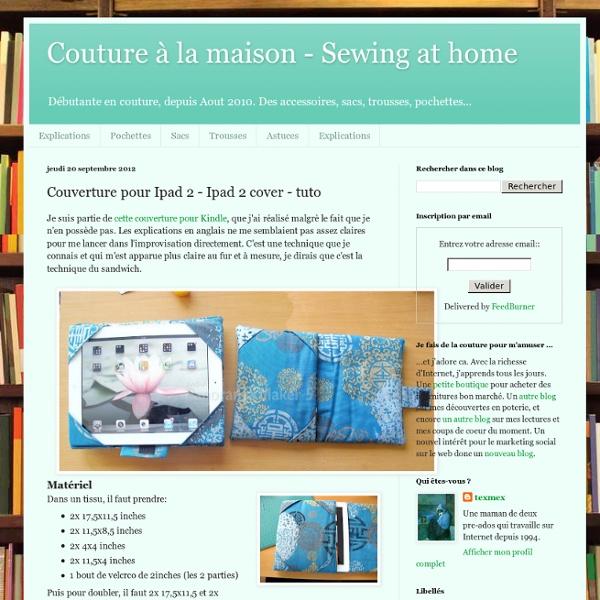Couture à la maison - Sewing at home: Couverture pour Ipad 2 - Ipad 2 cover - tuto