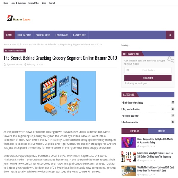 The Secret Behind Cracking Grocery Segment Online Bazaar 2019