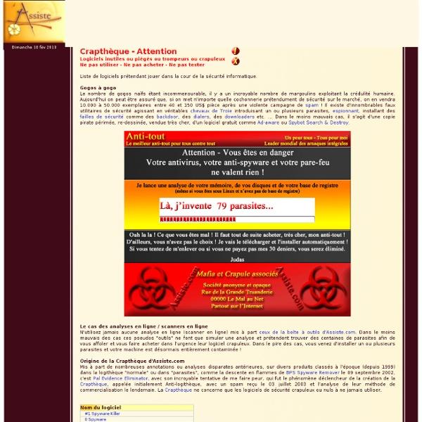 Assiste.com - Crapthèque - Logiciels de sécurité crapuleux ou nuls à ne jamais utiliser
