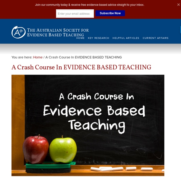 A Crash Course In EVIDENCE BASED TEACHING