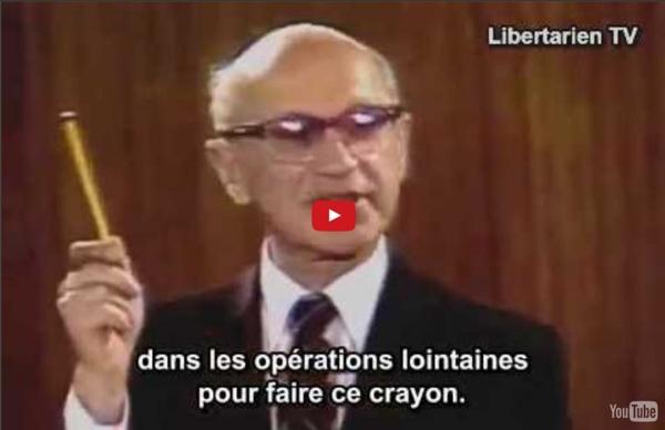 Moi le crayon - Le marché libre - Milton Friedman