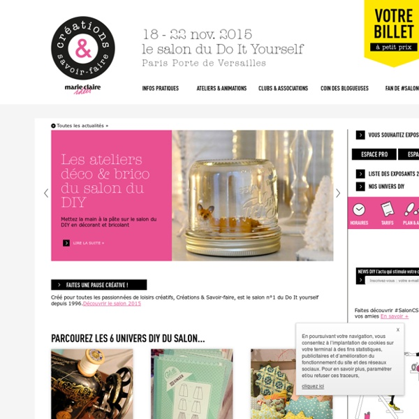 Créations et Savoir-faire et Marie-Claire Idées : Bienvenue sur le site du salon du loisir créatif !