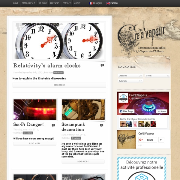 Creations, inventions et tutoriaux Steampunk, GN, d'un passioné