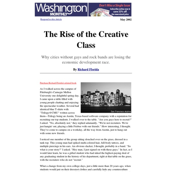 the rise of the creative class This idea was expressed in florida's best-selling books the rise of the creative class (2002), cities and the creative class, and the flight of the creative class.