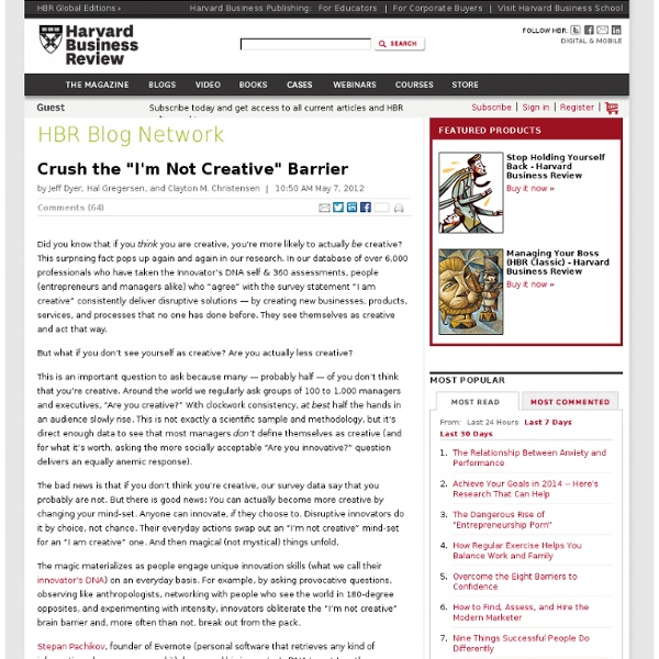 "Crush the ""I'm Not Creative"" Barrier - Jeff Dyer, Hal Gregersen, and Clayton M. Christensen"