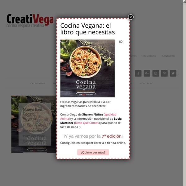 CreatiVegan.net - cocina vegana creativa. Recetas de cocina creativa vegana, consejos, trucos, etc, para hacer más imaginativa, vistosa y deliciosa tu comida.