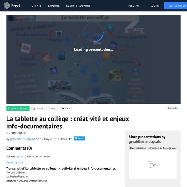 La tablette au collège : créativité et enjeux info-documentaires by geraldine mocquais on Prezi