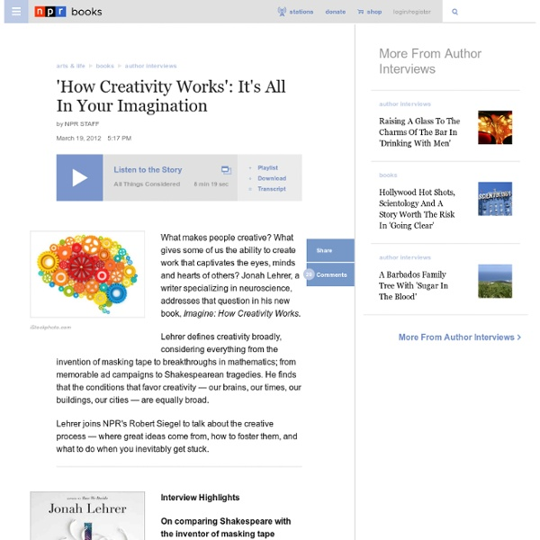 'How Creativity Works': It's All In Your Imagination