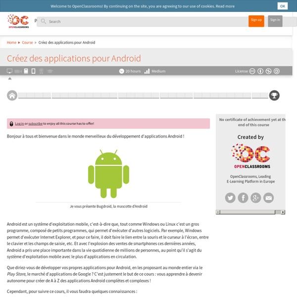 Http://fr.openclassrooms.com/informatique/cours/creez-des-applications-pour-android