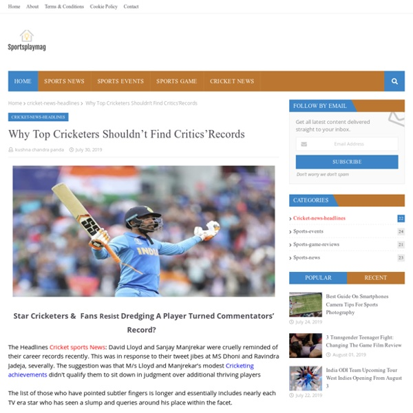 Why Top Cricketers Shouldn't Find Critics'Records