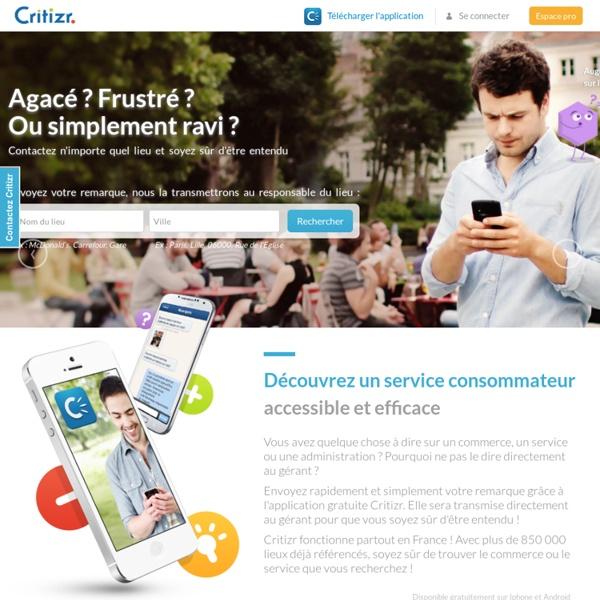 Critizr - Faites entendre votre voix - le 1er service consommateur de France