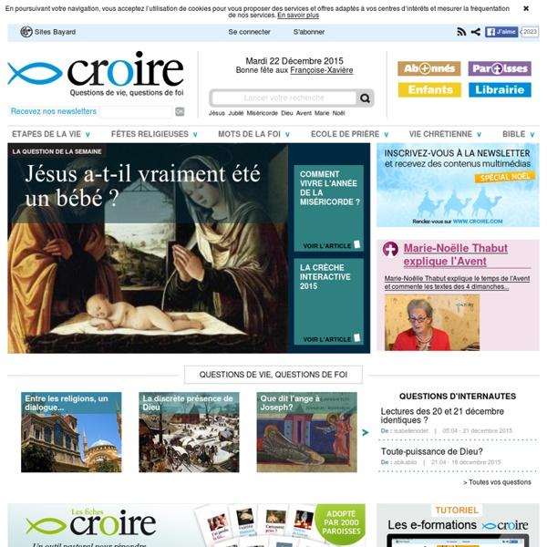 Croire - page d'accueil - Questions de vie, questions de foi - Site catholique