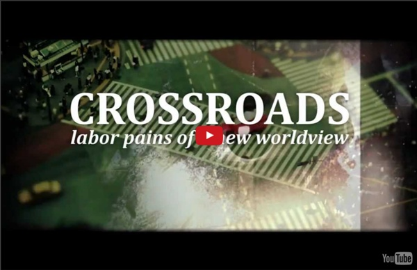 Crossroads: Labor Pains of a New Worldview