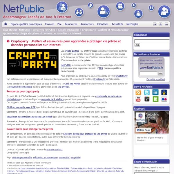 Cryptoparty : Ateliers et ressources pour apprendre à protéger vie privée et données personnelles sur Internet