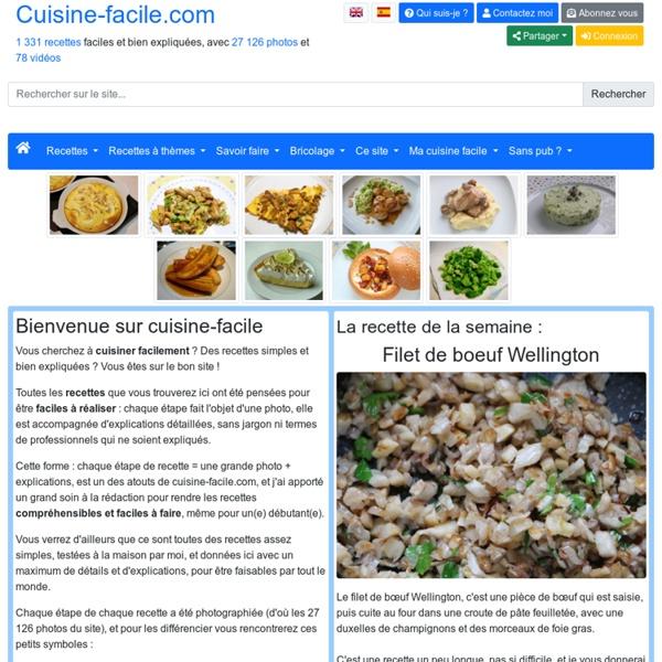 Cuisine-facile.com : des recettes de cuisine faciles, sympas, bien expliquées, bien photographiées et sans stress pour vous
