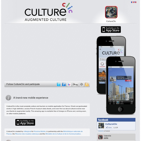 CultureClic - Augmented Culture on mobile - Geolocation & Augmented Reality Mobile App