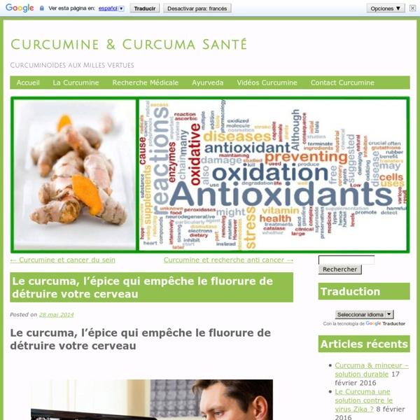 Le curcuma, l'épice qui empêche le fluorure de détruire votre cerveau