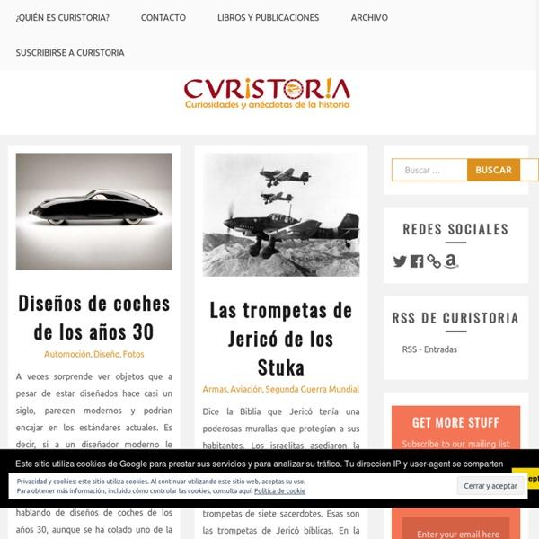 Curistoria - Curiosidades y anécdotas de la historia. Relatos históricos entretenidos y amenos