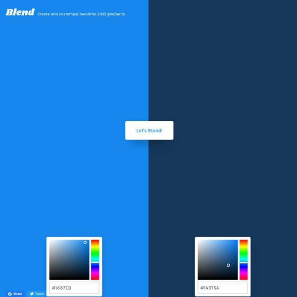 Blend - Generate simple and beautiful CSS3 gradients.