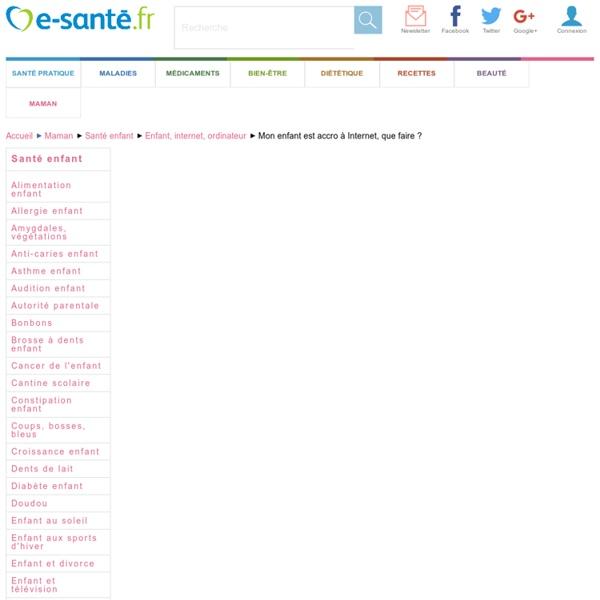 Cyberdépendance : la dépendance à l'ordinateur et à Internet, e-sante.fr