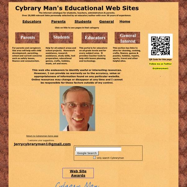 Cybraryman Catalogue of Educational WebSites - Educational Web sites for Teachers, Educators, Parents, Students