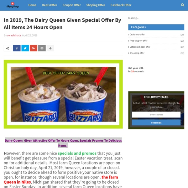 In 2019, The Dairy Queen Given Special Offer By All Items 24 Hours Open