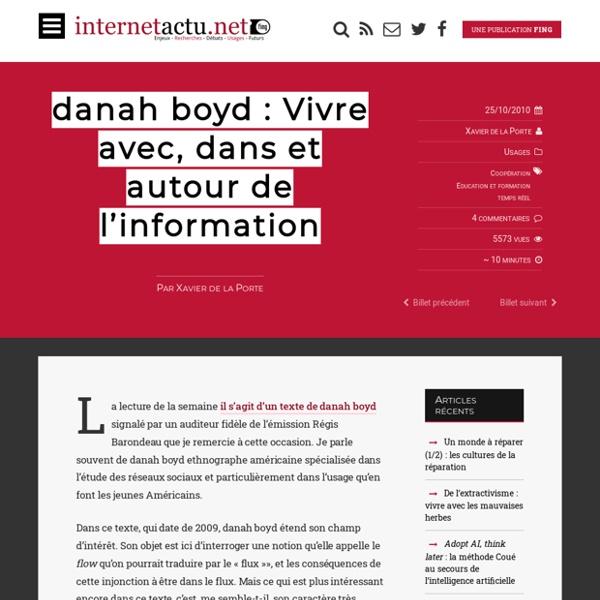 Internetactu.net : danah boyd : Vivre avec, dans et autour de l'information