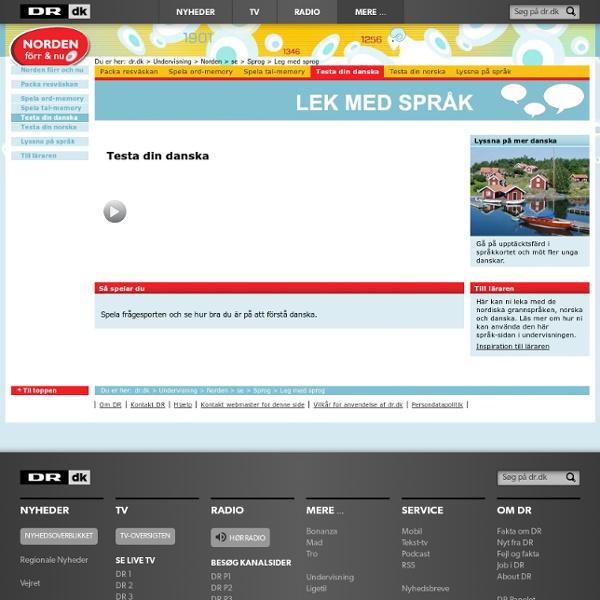 Testa din danska - dr.dk/Undervisning/Norden/se/Leg med sprog