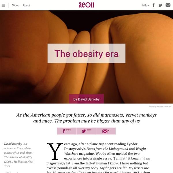 The obesity era
