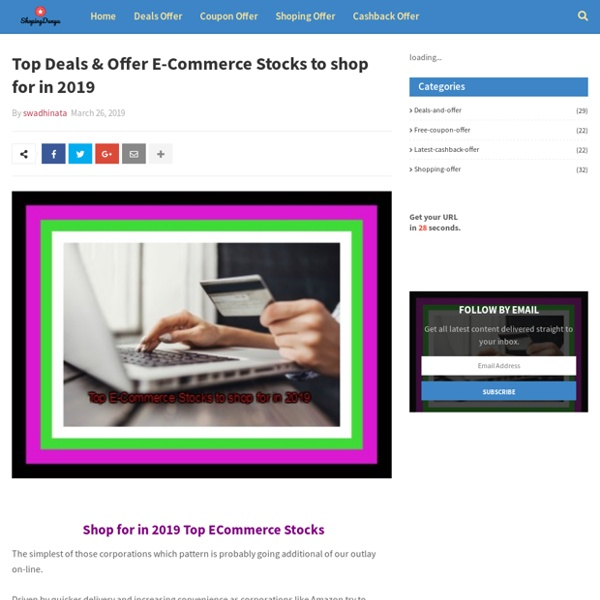 Top Deals & Offer E-Commerce Stocks to shop for in 2019