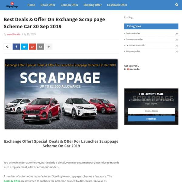 Best Deals & Offer On Exchange Scrap page Scheme Car 30 Sep 2019