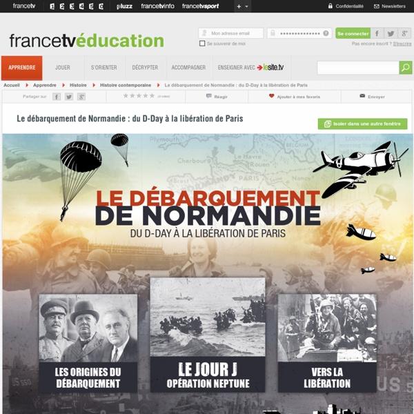 Comprendre le débarquement des Alliés en Normandie le 6 juin 1944 -...