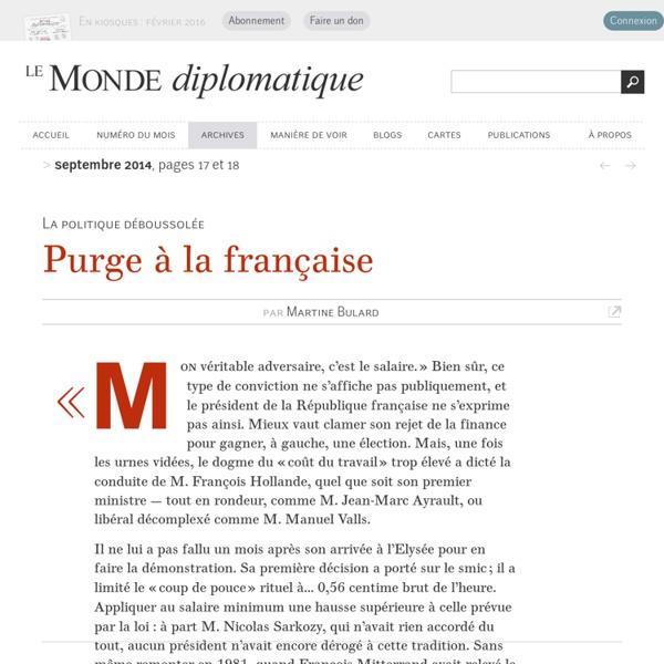 La politique déboussolée : purge à la française, par Martine Bulard (Le Monde diplomatique, septembre 2014)