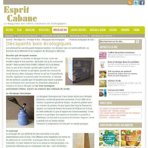 Décapants bois écologiques, Esprit Cabane, idees creatives et ecologiques