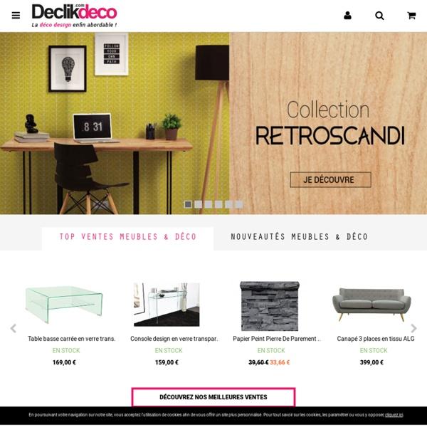 Declik deco boutique en ligne de meubles et d co design - Magasin decoration en ligne ...