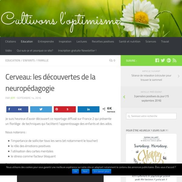 Cerveau: les découvertes de la neuropédagogie - Cultivons l'optimisme