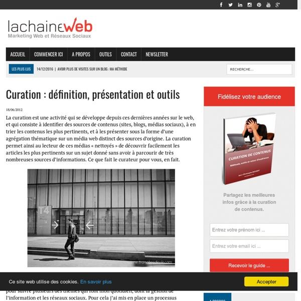 Curation : définition, présentation et outils